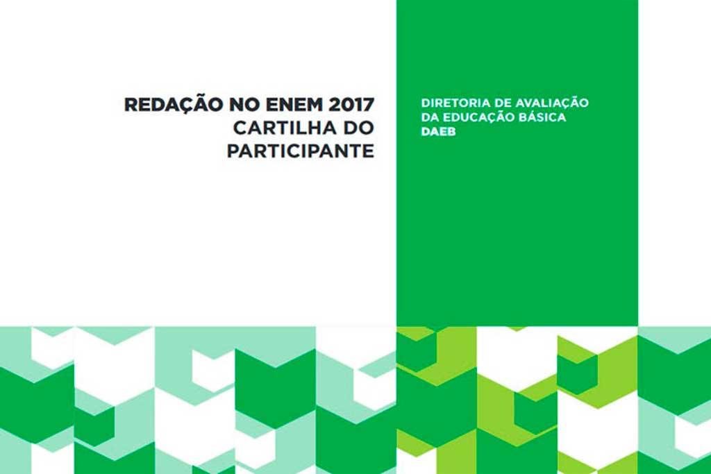 A Cartilha do Participante – Redação no Enem 2017 já está disponível no portal do Instituto Nacional de Estudos e Pesquisas Educacionais (Inep)