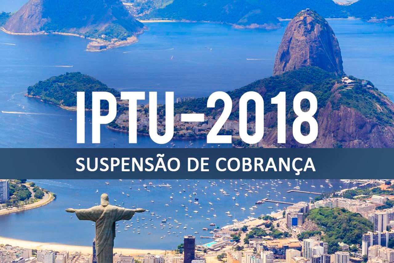 Ministério Público Estadual do Rio de Janeiro quer a suspensão da cobrança do IPTU 2018 da cidade do Rio de Janeiro